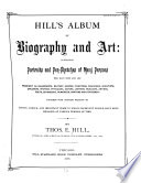 Hill's Album of Biography and Art