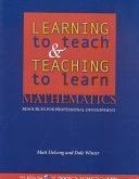 Learning to Teach and Teaching to Learn Mathematics