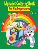Alphabet Coloring Book for Kindergarteners Book PDF