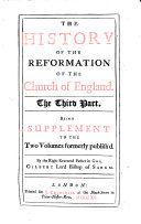 The History of the Reformation of the Church of England. In Two Parts... By Gilbert Burnet, D.D. The First (- Third) Part