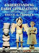 Understanding Early Civilizations