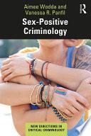 Sex Positive Criminology