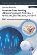 Fractional Order Modeling of Dynamic Systems with Applications in Optimization  Signal Processing  and Control