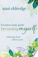 Becoming Myself 8 Session Study Guide Book