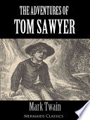The Adventures Of Tom Sawyer Illustrated An Original Classic Mermaids Classics