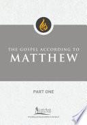 The Gospel According To Matthew Part One