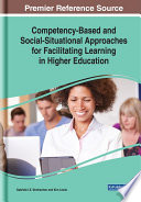 Competency Based And Social Situational Approaches For Facilitating Learning In Higher Education