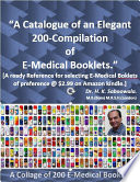 A Catalogue of an Elegant 200 Compilation of E Medical Booklets     Available on Amazon kindle   Dr  H  K  Saboowala  M B  Bom  M R S H  London