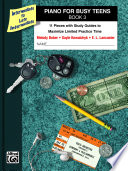 Piano for Busy Teens, Book 3, 11 Pieces with Study Guides to Maximize Limited Practice Time by Melody Bober,Gayle Kowalchyk,E. L. Lancaster PDF