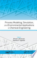 Process Modeling  Simulation  and Environmental Applications in Chemical Engineering