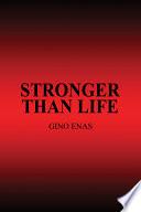 Stronger Than Life Book