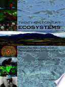 Twenty First Century Ecosystems