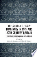 The Socio-Literary Imaginary in 19th and 20th Century Britain