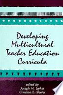 Developing Multicultural Teacher Education Curricula