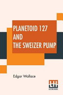 Planetoid 127 And The Sweizer Pump Read Online