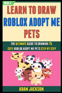 Learn To Draw Roblox Adopt Me Pets