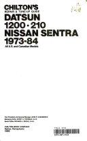 Chilton s repair   tune up guide  Datsun 1200  210  Nissan Sentra  1973 84