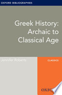 Greek History Archaic To Classical Age Oxford Bibliographies Online Research Guide