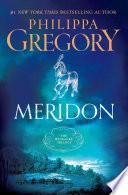 """Meridon"" by Philippa Gregory"