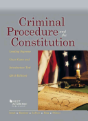 Criminal Procedure and the Constitution, Leading Supreme Court Cases and Introductory Text 2015