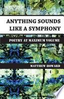 Anything Sounds Like a Symphony