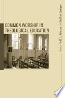 Common Worship in Theological Education Book PDF