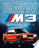 BMW M3  : Entwicklung - Modelle - Technik