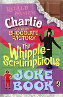 Charlie And The Chocolate Factory The Whipple scrumptious Joke Book
