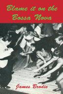 Blame It On The Bossa Nova [Pdf/ePub] eBook