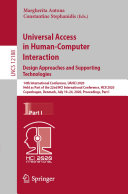 Universal Access in Human Computer Interaction  Design Approaches and Supporting Technologies