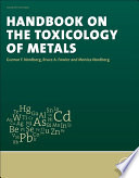 """Handbook on the Toxicology of Metals"" by Gunnar F. Nordberg, Bruce A. Fowler, Monica Nordberg"
