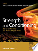 """Strength and Conditioning: Biological Principles and Practical Applications"" by Marco Cardinale, Robert Newton, Kazunori Nosaka"