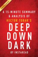 Deep Down Dark by Héctor Tobar - A 15-minute Summary & Analysis