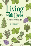 Living with Herbs: A Treasury of Useful Plants for the Home and Garden (Second Edition)