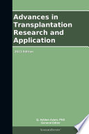 Advances in Transplantation Research and Application: 2013 Edition