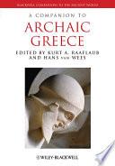 """A Companion to Archaic Greece"" by Kurt A. Raaflaub, Hans van Wees"