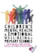 Children   s Mental Health and Emotional Well being in Primary Schools Book