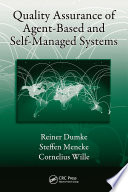 Quality Assurance Of Agent Based And Self Managed Systems Book PDF