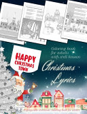 HAPPY CHRISTMAS TOWN Coloring Book for Adults with Well Known Christmas Lyrics    A Grayscale Christmas Coloring Book for Adults Book