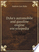 Dyke s automobile and gasoline engine encyclopedia