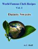 World Famous Chefs Recipes Vol. 2: Dainty Sweets