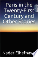 Paris in the Twenty First Century and Other Stories