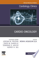 Cardio Oncology  An Issue of Cardiology Clinics E Book