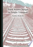 Track Access Charges in Freight Transport