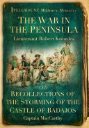 The War in the Peninsula and Recollections of the Storming of the Castle of Badajos