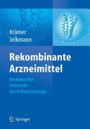 Rekombinante Arzneimittel - medizinischer Fortschritt durch Biotechnologie