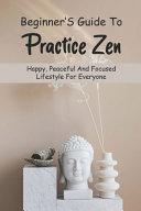 Beginner S Guide To Practice Zen Book