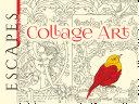 ESCAPES Collage Art Coloring Book