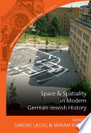 Space And Spatiality In Modern German Jewish History