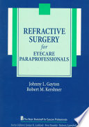 Refractive Surgery for Eyecare Paraprofessionals Book